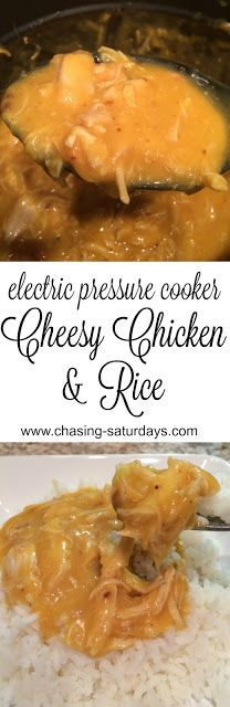 Electric Pressure Cooker Cheesy Chicken and Rice, Chasing Saturdays, Instant Pot, Easy, Crock Pot