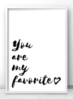 "Printable nursery quote ""You are my favorite"", Black and white typography quote wall art print by Limitation Free"