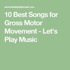 10 Best Songs for Gross Motor Movement - Let's Play Music
