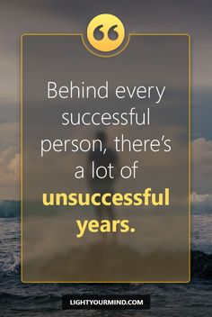 Behind every successful person, there's a lot of unsuccessful years. Motivational quotes for success | Goal quotes | Passion quotes | Motivational Quotes #success #quotes #inspirational #inspired #quotesoftheday #instaquote #qotd #words #quotestoliveby #wisdom