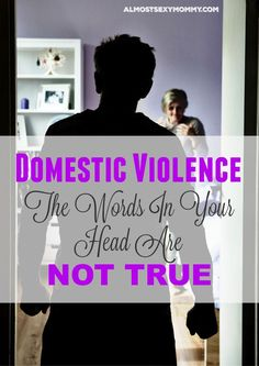 Recognizing an abusive relationship - even when you're IN it. The words in your head? They're NOT TRUE. #domesticabuse #domesticviolence #enddomesticabuse - Almost Sexy Mommy