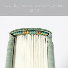 how did I become a bookbinder - part 2 - by Kaija Rantakari / paperiaarre.com