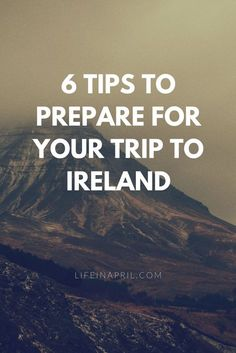 6 tips to prepare for your trip to Ireland