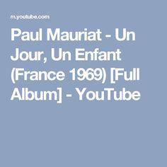 Paul Mauriat - Un Jour, Un Enfant (France 1969) [Full Album] - YouTube