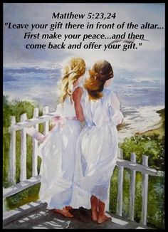 "Matt. 5:23,24 ""first make your peace..."""