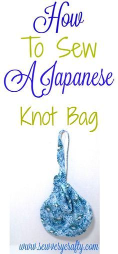 How to make a japanese knot bag in 7 easy steps #japaneseknotbag #knotbag #bag #purse #sewingtutorial #sewingpattern