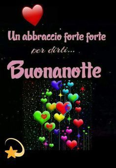 A big strong hug to tell you goodnight Good Night Messages, Italian Quotes, Good Night Sweet Dreams, Facebook, Genere, Sign, Mary, Google, Stella
