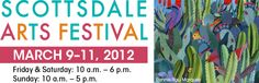 scottsdale art festival. a great time to be outside seeing beautiful art, eating great food, listening to live music and enjoying a drink march 9-11, 2012