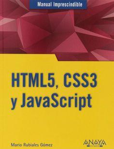 HTML5, CSS3 y Javascript -  http://tienda.casuarios.com/html5-css3-y-javascript-manuales-imprescindibles/