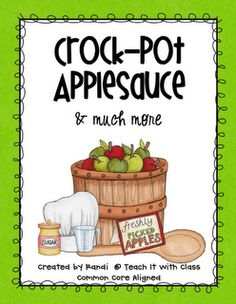 Crock-Pot Applesauce Unit for cooking in the classroom. This smells amazing!    use TPT product as a template for cut and paste to create!   (also links to free chef hat printable)    Apple Unit