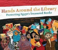 Hands around the Library: Protecting Egypt's Treasured Books by Susan L. Roth and Karen Leggett Abouraya