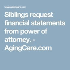 Can family siblings request my moms financial statements on a monthly basis even though I have Power of Attorney? Canadian Law, Power Of Attorney, Financial Statement, Elderly Care, Siblings, This Or That Questions, Power Of Attorney Form