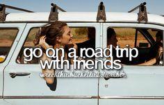 I wanna go on a road trip!