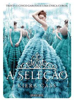 A Seleção (The Selection) – Kiera Cass– #Resenha | Biblioteca Desajeitada