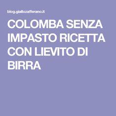 COLOMBA SENZA IMPASTO RICETTA CON LIEVITO DI BIRRA