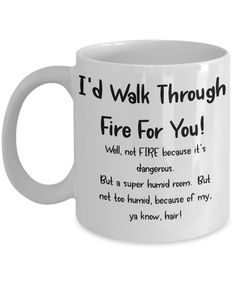 Funny Gag Mug I'd Walk Through Fire for YOU! Husband Wife Boyfriend Girlfriend Hair Problem Gift for Him or Her Funny Coffee Cups, Coffee Mugs, Resin Crafts, Diy Crafts, Hair Problem, Funny Chat, Relationship Advice Quotes, Best Friend Mug, Funny Gags