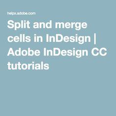 Split and merge cells in InDesign | Adobe InDesign CC tutorials