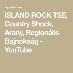 ISLAND ROCK TSE, Country Shock, Arany, Regionális Bajnokság - YouTube Cotton Eyed Joe, Music Publishing, Island, Songs, Rock, Country, Youtube, Rural Area, Skirt