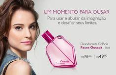 #FacesOusada #PerfumariaNatura #eugosto http://rede.natura.net/espaco/outletchic Sinta a alegria de receber Natura em casa!