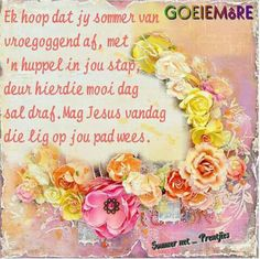 More Good Morning Good Night, Good Morning Wishes, Good Morning Quotes, Lekker Dag, Goeie More, Afrikaans Quotes, Morning Greeting, Creative, Salts