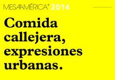Mesamérica 2014: comida callejera y expresiones urbanas #MESA14