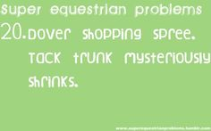 Where'd you get the money for a Dover shopping spree? Will you share? Equestrian Memes, Equestrian Problems, Rider Quotes, Horse Quotes, Funny Friday Memes, Friday Humor, Horse Girl Problems, King Horse, Cowgirl Quote