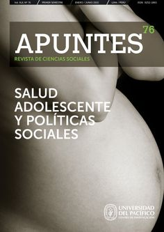 Título: Revista Apuntes 76: Salud adolescente y políticas sociales. Editor: Martín Monsalve Zanatti Mayor información:
