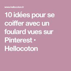 10 idées pour se coiffer avec un foulard vues sur Pinterest • Hellocoton
