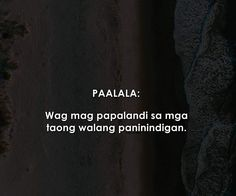Hugot Quotes Tagalog, Hugot Lines Tagalog, Pinoy Quotes, Tagalog Love Quotes, Sad Love Quotes, Jokes Quotes, Me Quotes, Dialogue Prompts, Sweet Messages