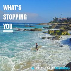 What's stopping you?  #HelloSundayMorning