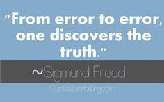 ~ Sigmund Freud
