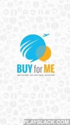 BUYforME  Android App - playslack.com , App description:Buyforme helps you connect with people traveling overseas and allows you to ask them to purchase products around the world. Simply make a request, you can seek help from travelers who travel to your designated country to purchase the items you desire. You can also select interesting items that travelers discover during their trips and request travelers to buy it for you. Buyforme offers a comprehensive workflow and payment system to…