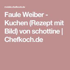 Faule Weiber - Kuchen (Rezept mit Bild) von schottine | Chefkoch.de
