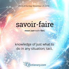 How do you show your savoir-faire?  #wotd #wordoftheday #dictionarycom #words #learning #language #vocabulary #definition