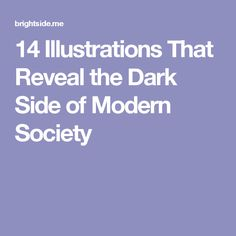 14Illustrations That Reveal the Dark Side ofModern Society