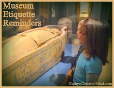 Kathys Cluttered Mind: Museum Etiquette Reminders (For Children and Adults)