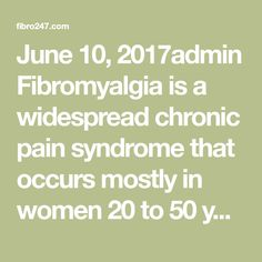 June 10, 2017admin Fibromyalgia is a widespread chronic pain syndromethat occurs mostly in women 20 to 50 years old. The National Institute of Arthritis and Musculoskeletal Diseases estimates that five million people in the U.S. suffer from fibromyalgia. Even though it's so wide-spread, the cause of fibromyalgia is still unclear, and fibromyalgia symptomscan be just…