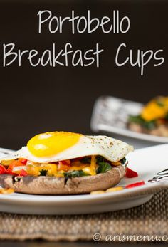 Portobello Breakfast Cups! Great high protein breakfast recipe that will keep you full until lunch time! | aris menu
