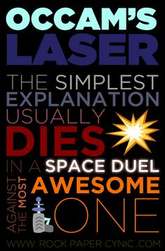 Occam's Laser: The Simplest Explanation Usually Dies in a Space Duel - Rock, Paper, Cynic