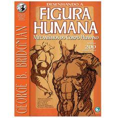 Desenhando a Figura Humana – Mecanismos do Corpo Humano http://www.artcamargo.com.br/desenhando-a-figura-humana-mecanismos-do-corpo-humano.html