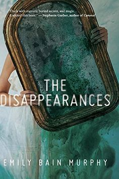The Disappearances by Emily Bain Murphy, http://www.amazon.com/dp/B01ICJ1CKW/ref=cm_sw_r_pi_dp_x_0HAEzbV5KTN6T