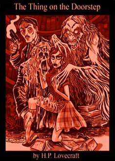 The Thing On The Doorstep by Howard Phillips Lovecraft