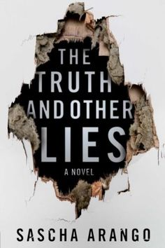 The Truth and Other Lies by Sascha Arango - Famous author Henry Hayden is left to deal with the consequences after his wife, the actual writer of his books, meets an untimely death. Recommended by: Jean Simpson, Readers' Services Librarian.