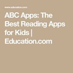 ABC Apps: The Best Reading Apps for Kids | Education.com