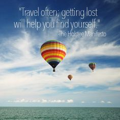 """""""Travel often; getting lost will help you find yourself."""" -The Holstee Manifesto #mondaymotivation #motivation #quote"""