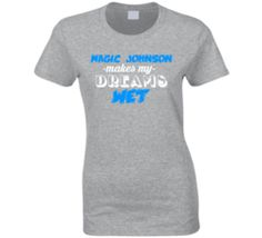 57b8f029 Magic Johnson Makes My Dreams Wet Basketball Icon Cool Ladies T Shirt Funny  Sports, Sports