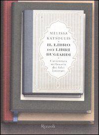 Il libro dei libri bugiardi. L'avventura millenaria dei falsi letterari - Melissa Katsoulis Marzo 2014 Discussione su: http://tinyurl.com/m34kab4
