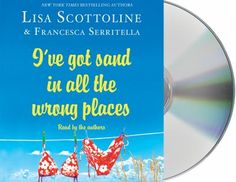 I've got sand in all the wrong places [sound recording] / Lisa Scottoline & Francesca Serritella. This Book on CD is not available in Middleboro right now, but it is owned by other SAILS libraries. Place your hold today!
