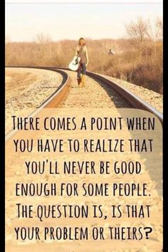 A quote I'm known for--- not my problem!!!!