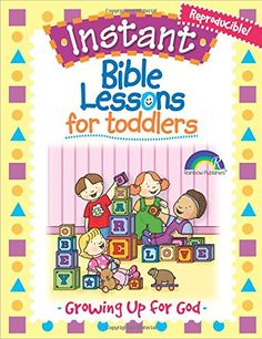 Instant Bible Lessons for Toddlers -- Growing Up for God ... https://www.amazon.com/dp/1584110376/ref=cm_sw_r_pi_dp_x_ZgBPybM4K2ENJ